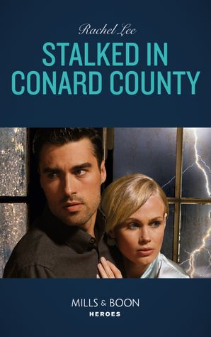Stalked In Conard County (Mills & Boon Heroes) (Conard County: The Next Generation, Book 44) eBook  by Rachel Lee