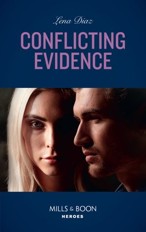 Conflicting Evidence (Mills & Boon Heroes) (The Mighty McKenzies, Book 3) eBook  by Lena Diaz