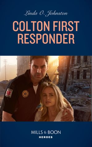 Colton First Responder (Mills & Boon Heroes) (The Coltons of Mustang Valley, Book 4) eBook  by Linda O. Johnston