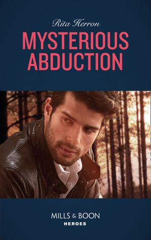 Mysterious Abduction (Mills & Boon Heroes) (A Badge of Honor Mystery, Book 1) eBook  by Rita Herron