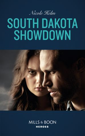 South Dakota Showdown (Mills & Boon Heroes) (A Badlands Cops Novel, Book 1) eBook  by Nicole Helm