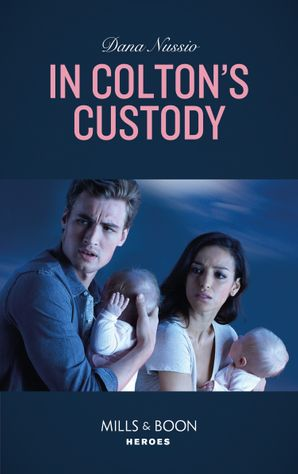 in-coltons-custody-mills-and-boon-heroes-the-coltons-of-mustang-valley-book-5