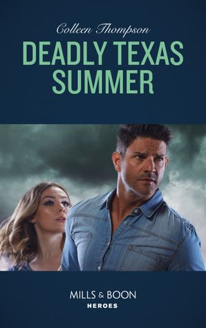Deadly Texas Summer (Mills & Boon Heroes) eBook  by Colleen Thompson