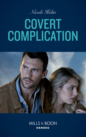 Covert Complication (Mills & Boon Heroes) (A Badlands Cops Novel, Book 2) eBook  by
