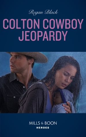 Colton Cowboy Jeopardy (Mills & Boon Heroes) (The Coltons of Mustang Valley, Book 8) eBook  by Regan Black