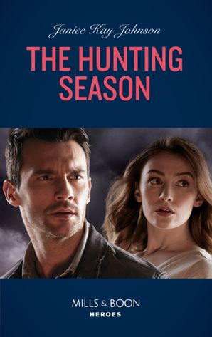 The Hunting Season (Mills & Boon Heroes) eBook  by Janice Kay Johnson