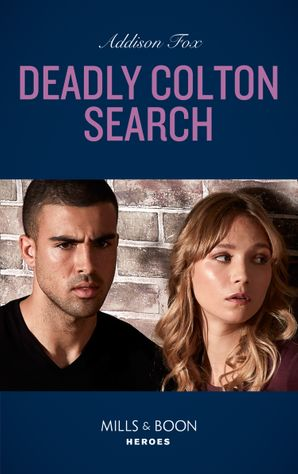 Deadly Colton Search (Mills & Boon Heroes) (The Coltons of Mustang Valley, Book 10) eBook  by Addison Fox