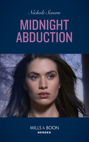 Midnight Abduction (Mills & Boon Heroes) (Tactical Crime Division, Book 3)