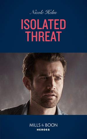 Isolated Threat (Mills & Boon Heroes) (A Badlands Cops Novel, Book 4) eBook  by Nicole Helm