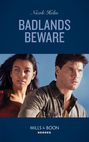 Badlands Beware (Mills & Boon Heroes) (A Badlands Cops Novel, Book 5)