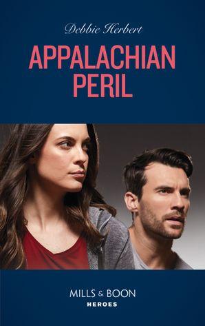 Appalachian Peril (Mills & Boon Heroes) (Colton 911: Grand Rapids, Book 2)