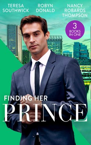 Finding Her Prince: Cindy's Doctor Charming (Men of Mercy Medical) / Rich, Ruthless and Secretly Royal / Accidental Cinderella (Mills & Boon M&B) eBook  by Teresa Southwick