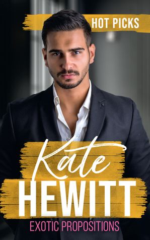 Hot Picks: Exotic Propositions: The Greek Tycoon's Convenient Bride / The Marakaios Baby / The Sheikh's Love-Child (Mills & Boon M&B) eBook  by Kate Hewitt