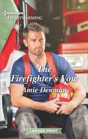 the-firefighters-vow-mills-and-boon-heartwarming-cape-pursuit-firefighters-book-2