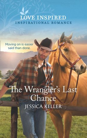 The Wrangler's Last Chance (Mills & Boon Love Inspired) (Red Dog Ranch, Book 3)