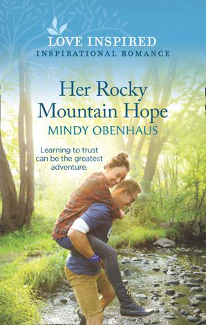 Her Rocky Mountain Hope (Mills & Boon Love Inspired) (Rocky Mountain Heroes, Book 5)
