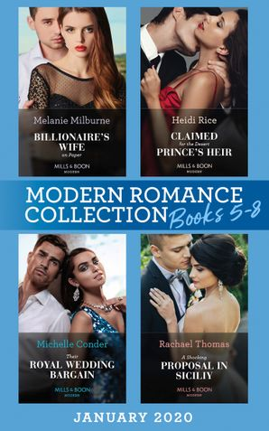 Modern Romance January 2020 Books 5-8: Billionaire's Wife on Paper (Conveniently Wed!) / Claimed for the Desert Prince's Heir / Their Royal Wedding Bargain / A Shocking Proposal in Sicily (Mills & Boon e-Book Collections) eBook  by Melanie Milburne
