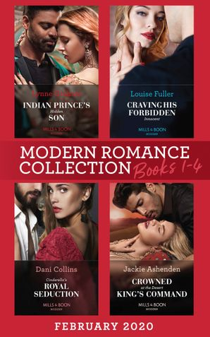 Modern Romance February 2020 Books 1-4: Indian Prince's Hidden Son / Craving His Forbidden Innocent / Cinderella's Royal Seduction / Crowned at the Desert King's Command (Mills & Boon e-Book Collections) eBook  by Lynne Graham