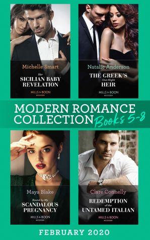 Modern Romance February 2020 Books 5-8: Her Sicilian Baby Revelation / The Greek's One-Night Heir / Bound by My Scandalous Pregnancy / Redemption of the Untamed Italian (Mills & Boon e-Book Collections) eBook  by Michelle Smart