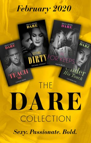 The Dare Collection February 2020: Teach Me (Filthy Rich Billionaires) / Getting Dirty / In For Keeps / Under His Touch (Mills & Boon e-Book Collections) eBook  by Caitlin Crews