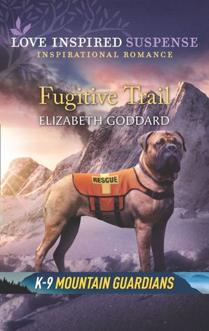 fugitive-trail-mills-and-boon-love-inspired-suspense-k-9-mountain-guardians