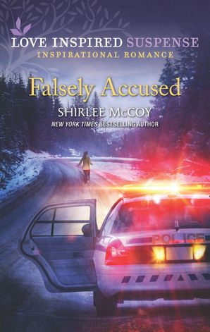 Falsely Accused (Mills & Boon Love Inspired Suspense) (FBI: Special Crimes Unit, Book 5) eBook  by Shirlee McCoy
