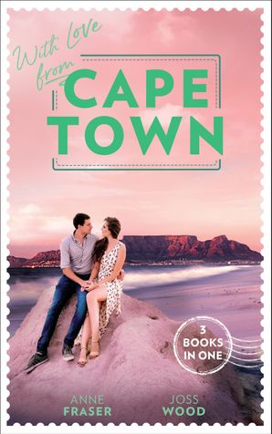 With Love From Cape Town: Miracle: Marriage Reunited / She's So Over Him / The Last Guy She Should Call (Mills & Boon M&B)