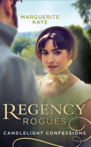 Regency Rogues: Candlelight Confessions: Outrageous Confessions of Lady Deborah / The Beauty Within (Mills & Boon M&B) eBook  by Marguerite Kaye