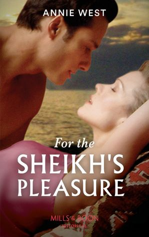 For The Sheikh's Pleasure (Mills & Boon Modern) (Surrender to the Sheikh, Book 14) eBook  by Annie West