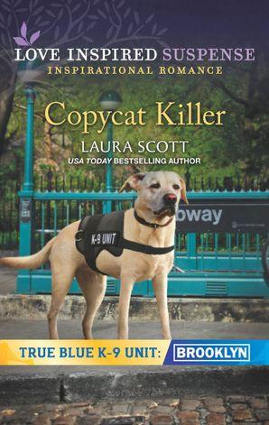 Copycat Killer (Mills & Boon Love Inspired Suspense) (True Blue K-9 Unit: Brooklyn, Book 1)