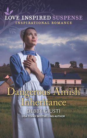 Dangerous Amish Inheritance (Mills & Boon Love Inspired Suspense)