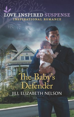 The Baby's Defender (Mills & Boon Love Inspired Suspense)