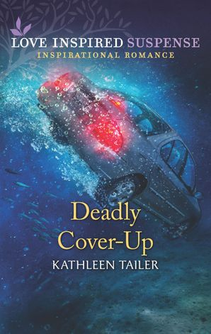 Deadly Cover-Up (Mills & Boon Love Inspired Suspense)