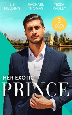 Her Exotic Prince: Her Desert Dream (Trading Places) / The Sheikh's Last Mistress / One Dance with the Sheikh (Mills & Boon M&B) eBook  by Liz Fielding