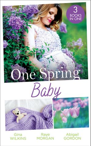 One Spring Baby: The Bachelor's Little Bonus (Proposals & Promises) / Keeping Her Baby's Secret / A Baby for the Village Doctor (Mills & Boon M&B) eBook  by Gina Wilkins