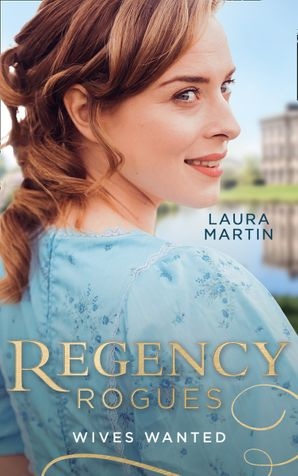Regency Rogues: Wives Wanted: An Earl in Want of a Wife (The Eastway Cousins) / Heiress on the Run (The Eastway Cousins) (Mills & Boon M&B)