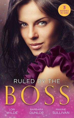 Ruled By The Boss: Zero Control / A Bargain with the Boss / Taming Her Billionaire Boss (Mills & Boon M&B) eBook  by