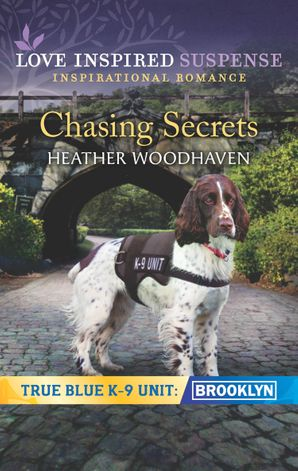 chasing-secrets-mills-and-boon-love-inspired-suspense-true-blue-k-9-unit-brooklyn-book-2