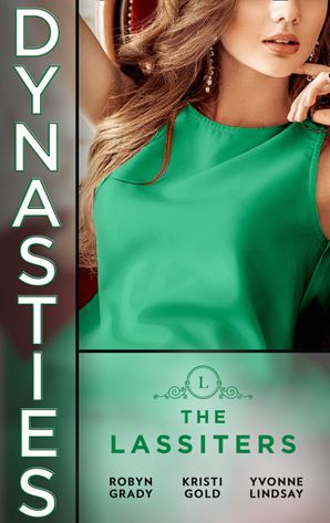 Dynasties: The Lassiters: Taming the Takeover Tycoon / From Single Mom to Secret Heiress / Expecting the CEO's Child (Mills & Boon M&B)