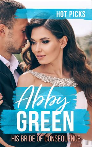 Hot Picks: His Bride Of Consequence: The Kouros Marriage Revenge (Greek Tycoons) / Chosen as the Frenchman's Bride / The Spaniard's Marriage Bargain (Mills & Boon M&B) eBook  by Abby Green