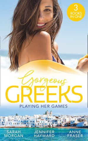 Gorgeous Greeks: Playing Her Games: Playing by the Greek's Rules (Puffin Island) / Changing Constantinou's Game / Falling For Dr Dimitriou (Mills & Boon M&B)