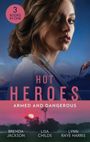 Hot Heroes: Armed And Dangerous: Bane (The Westmorelands) / Beauty and the Bodyguard / Captive but Forbidden (Mills & Boon M&B) eBook  by Brenda Jackson