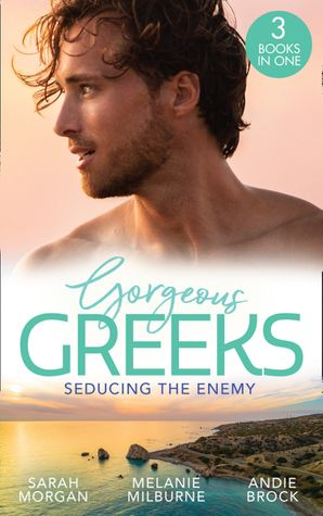 Gorgeous Greeks: Seducing The Enemy: Sold to the Enemy / Wedding Night with Her Enemy / The Greek's Pleasurable Revenge (Mills & Boon M&B)