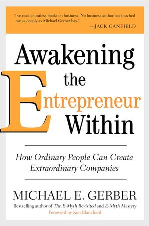 Awakening the Entrepreneur Within Hardcover  by Michael E. Gerber