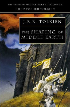 The Shaping of Middle-earth (The History of Middle-earth, Book 4) Paperback  by Christopher Tolkien
