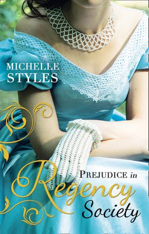 Prejudice in Regency Society Paperback First edition by Michelle Styles