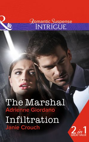 The Marshal: The Marshal / Infiltration Paperback First edition by Adrienne Giordano