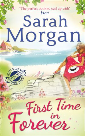 First Time in Forever (Puffin Island trilogy, Book 1) Paperback First edition by Sarah Morgan