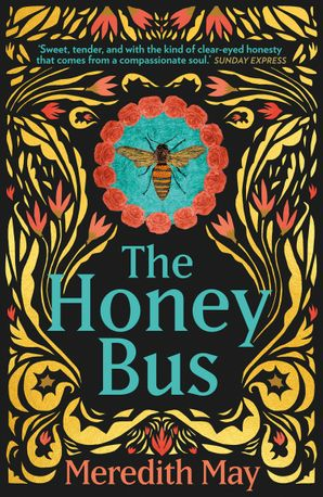 The Honey Bus: A memoir of loss, courage and a girl saved by bees Paperback  by