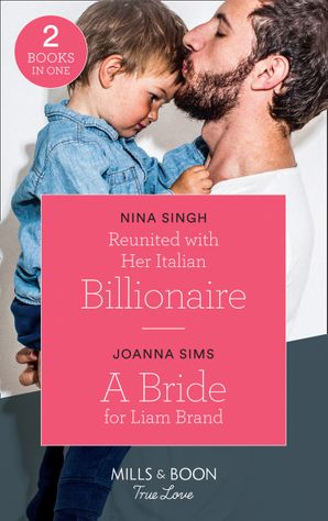 reunited-with-her-italian-billionaire-reunited-with-her-italian-billionaire-a-bride-for-liam-brand-the-brands-of-montana-mills-and-boon-true-love